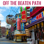 Osaka Off the Beaten Path: 20 Unique Things to do in Osaka!