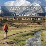 Alay Region, Kyrgyzstan: The Ultimate Travel Guide