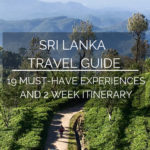 Sri Lanka Experiential Travel Guide: 19 Things to Do & Places to Visit