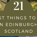 21 Best Things to do in Edinburgh Scotland (That You Should Not Miss)
