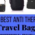 The Best Anti Theft Travel Bags and Accessories